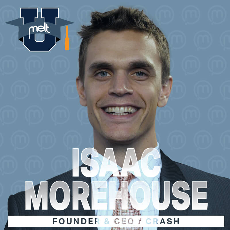 Episode 44: Isaac Morehouse Founder & CEO of Crash