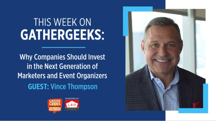 BizBash Podcast with Guest Vince Thompson: Why Companies Should Invest in the Next Generation of Marketers and Event Organizers