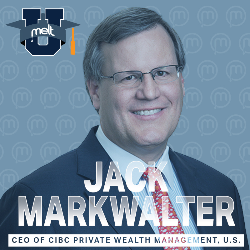 Episode 67: Jack Markwalter CEO of CIBC Private Wealth Management, U.S.