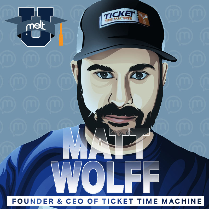 Episode 63: Matt Wolff Founder and CEO of Ticket Time Machine